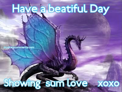Have a beatiful Day    Showing  sum love    xoxo