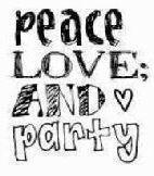 peace love and party
