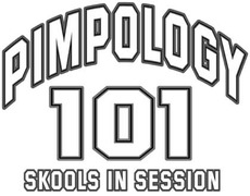 pimpology 101 skools in session