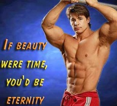 if beauty were time, you'd be eternity