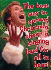 the best way to spread christmas cheer is singing loud for all to hear