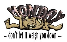 monday don't let it weigh you down