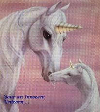 your an innocent unicorn