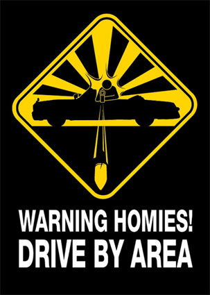 warning homies drive by area