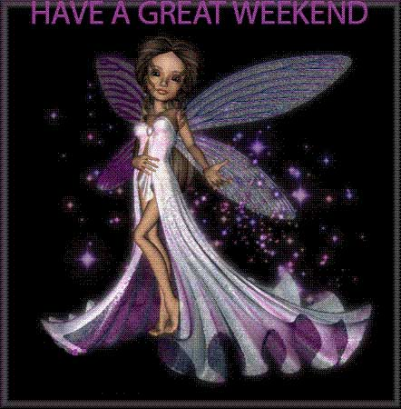 have a great weekend fairy