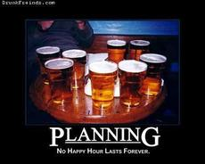 planning - no happy hour lasts forever