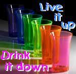 live it up drink it down