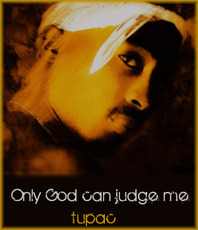 only god can judge me tupac