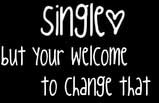 single but your welcome to change that