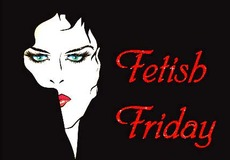 fetish friday